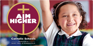 "An image taken from the Archdiocese's site; a cute kid raising her hand with the caption ""aim higher. catholic schools"""